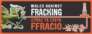 wales against fracking stop gaz de schiste